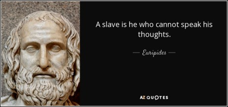 quote-a-slave-is-he-who-cannot-speak-his-thoughts-euripides-57-6-0621